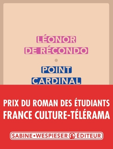 Point cardinal | Récondo, Léonor de. Auteur