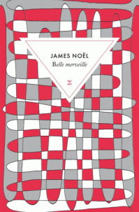 Belle merveille | Noël, James. Auteur