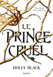 Le Prince cruel | Black, Holly. Auteur
