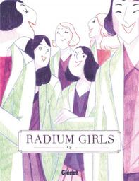 Radium girls | Cy. Scénariste. Illustrateur