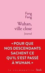 Wuhan, ville close : journal | Fang, Fang. Auteur