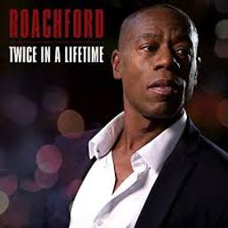 Twice in a lifetime | Roachford